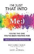 Cover-Bild zu Andrada, Jason: I'm Just That Into Me: You're The One You've Been Waiting For