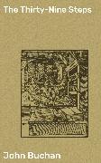 Cover-Bild zu The Thirty-Nine Steps (eBook) von Buchan, John