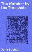 Cover-Bild zu The Watcher by the Threshold (eBook) von Buchan, John