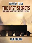 Cover-Bild zu The Last Secrets The Final Mysteries of Exploration (eBook) von Buchan, John