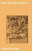 Cover-Bild zu John Burnet of Barns (eBook) von Buchan, John