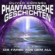 Cover-Bild zu Döring, Oliver: Phantastische Geschichten, Teil 1: Die Farbe aus dem All (Audio Download)