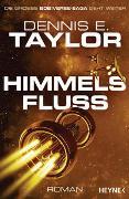 Cover-Bild zu Taylor, Dennis E.: Himmelsfluss