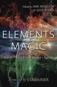 Cover-Bild zu Meredith, Jane: Elements of Magic: Reclaiming Earth, Air, Fire, Water & Spirit