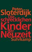 Cover-Bild zu Sloterdijk, Peter: Die schrecklichen Kinder der Neuzeit