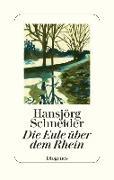 Cover-Bild zu Schneider, Hansjörg: Die Eule über dem Rhein (eBook)