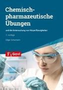 Cover-Bild zu Schumann, Edgar: Chemisch-pharmazeutische Übungen und die Untersuchung von Körperflüssigkeiten