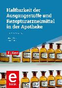 Cover-Bild zu Reimann, Holger: Haltbarkeit der Ausgangsstoffe und Rezepturarzneimittel in der Apotheke (eBook)