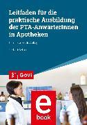 Cover-Bild zu Gebler, Herbert: Leitfaden für die praktische Ausbildung von PTA-AnwärterInnen in Apotheken (eBook)