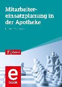 Cover-Bild zu Gerstenecker, Karl Adolf: Mitarbeitereinsatzplanung in der Apotheke (eBook)