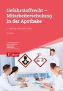 Cover-Bild zu Stapel, Ute: Gefahrstoffrecht - Mitarbeiterschulung in der Apotheke