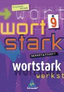 Cover-Bild zu Wortstark. Werkstattheft 9 Erweiterte Ausgabe. Rechtschreibung 2006