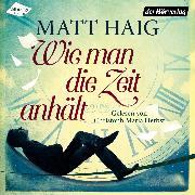 Cover-Bild zu Haig, Matt: Wie man die Zeit anhält (Audio Download)