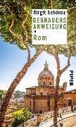 Cover-Bild zu Schönau, Birgit: Gebrauchsanweisung für Rom
