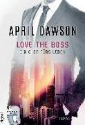 Cover-Bild zu Dawson, April: Love the Boss - Ein Chef fürs Leben
