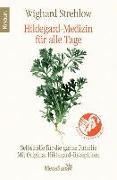 Cover-Bild zu Hildegard-Medizin für alle Tage (eBook) von Strehlow, Wighard