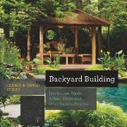 Cover-Bild zu Stiles, Jean: Backyard Building: Treehouses, Sheds, Arbors, Gates, and Other Garden Projects (eBook)
