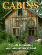 Cover-Bild zu Stiles, David: Cabins: A Guide to Building Your Own Natural Retreat