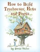 Cover-Bild zu Stiles, David: How to Build Treehouses, Huts and Forts