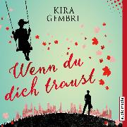 Cover-Bild zu Gembri, Kira: Wenn du dich traust (Audio Download)