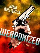 Cover-Bild zu Wellington, David: Weaponized: A Short Story (eBook)