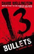 Cover-Bild zu Wellington, David: 13 Bullets