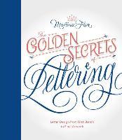 Cover-Bild zu Flor, Martina: The Golden Secrets of Lettering: Letter Design from First Sketch to Final Artwork
