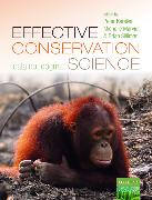 Cover-Bild zu Kareiva, Peter M. (Pritzker Distinguished Professor and IOES Director, Pritzker Distinguished Professor and IOES Director, Institute of the Environment and Sustainability (IOES), USA) (Hrsg.): Effective Conservation Science