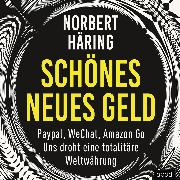 Cover-Bild zu Häring, Norbert: Schönes neues Geld (Audio Download)