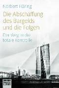 Cover-Bild zu Häring, Norbert: Die Abschaffung des Bargelds und die Folgen