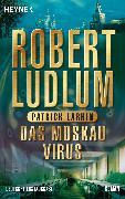 Cover-Bild zu Ludlum, Robert: Das Moskau Virus (eBook)