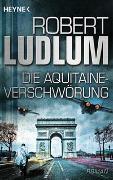Cover-Bild zu Ludlum, Robert: Die Aquitaine-Verschwörung