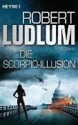 Cover-Bild zu Ludlum, Robert: Die Scorpio-Illusion