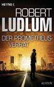 Cover-Bild zu Ludlum, Robert: Der Prometheus-Verrat