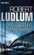 Cover-Bild zu Ludlum, Robert: Das Kastler-Manuskript