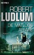 Cover-Bild zu Ludlum, Robert: Die Matlock-Affäre