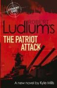 Cover-Bild zu Ludlum, Robert: Robert Ludlum's The Patriot Attack (eBook)