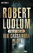 Cover-Bild zu Ludlum, Robert: Der Cassandra-Plan (eBook)