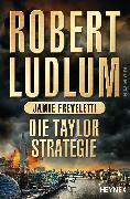 Cover-Bild zu Ludlum, Robert: Die Taylor-Strategie (eBook)