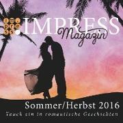 Cover-Bild zu Fast, Valentina: Impress Magazin Sommer/Herbst 2016 (Juli-Oktober): Tauch ein in romantische Geschichten (eBook)