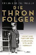 Cover-Bild zu Müller, Frank Lorenz: Die Thronfolger (eBook)