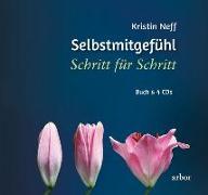 Cover-Bild zu Neff, Kristin: Selbstmitgefühl - Schritt für Schritt