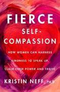 Cover-Bild zu Neff, Kristin: Fierce Self-Compassion (eBook)