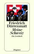 Cover-Bild zu Dürrenmatt, Friedrich: Meine Schweiz