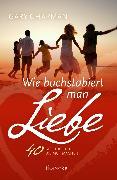 Cover-Bild zu Chapman, Gary: Wie buchstabiert man Liebe? (eBook)
