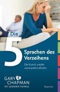 Cover-Bild zu Chapman, Gary: Die 5 Sprachen des Verzeihens (eBook)