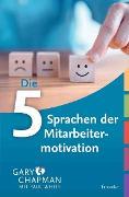 Cover-Bild zu Chapman, Gary: Die 5 Sprachen der Mitarbeitermotivation (eBook)