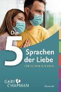 Cover-Bild zu Chapman, Gary: Die 5 Sprachen der Liebe für Zeiten der Krise (eBook)