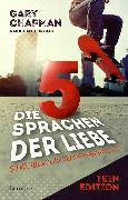 Cover-Bild zu Chapman, Gary: Die 5 Sprachen der Liebe Teen Edition (eBook)