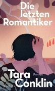Cover-Bild zu Conklin, Tara: Die letzten Romantiker (eBook)